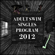2012 Adult Swim Singles Program