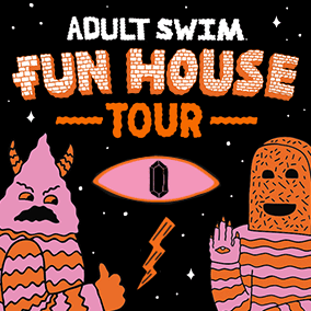 Adult Swim Fun House