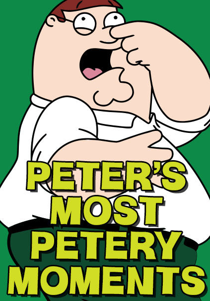 Peter's Most Petery Moments