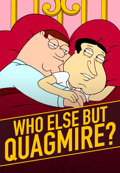 Who Else But Quagmire?
