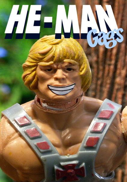 He-Man Gags