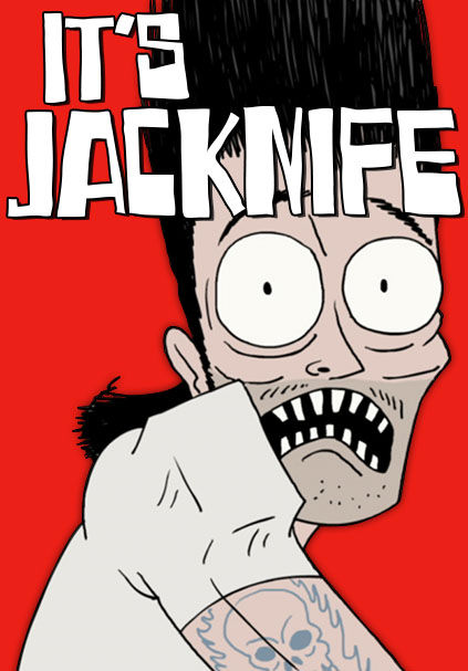 It's Jacknife!