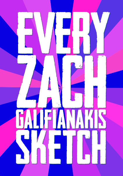 Every Zach Galifianakis Sketch