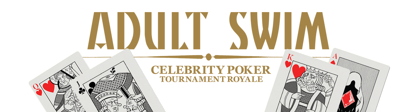 Adult Swim Celebrity Poker Tournament Royale