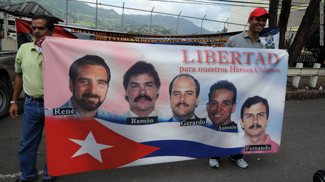 "Cuba says the five men, known at home as ""the five heroes,"" were sent to Miami to infiltrate violent exile groups."