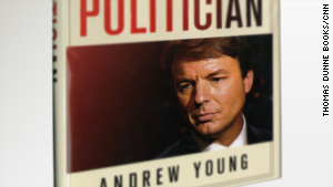 "In ""The Politician,"" former John Edwards' aide Andrew Young details his efforts to conceal an affair and the birth of a child."