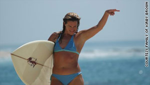 Kirby Brown fed her soul by surfing, friends say. She was driven to get the most she could out of life.