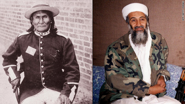 Geronimo was an Apache leader in the late 1800s; Osama bin Laden led terrorist group al Qaeda.