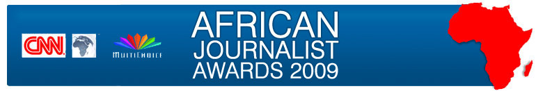 CNN MULTICHOICE AFRICAN JOURNALIST AWARDS 2009