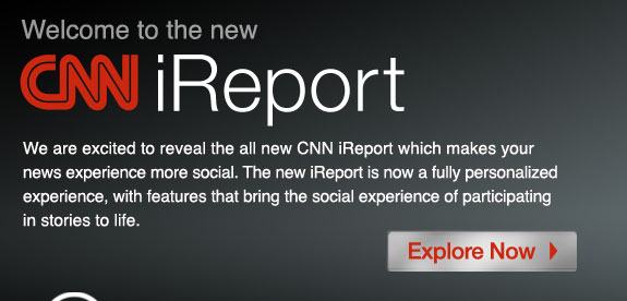 We are excited to reveal the all new CNN iReport which makes your  news experience more social. The new iReport is now a fully personalized experience, with features that bring the social experience of participating in stories to life.