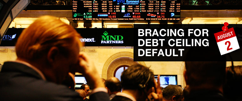 Bracing for debt ceiling default - August 2