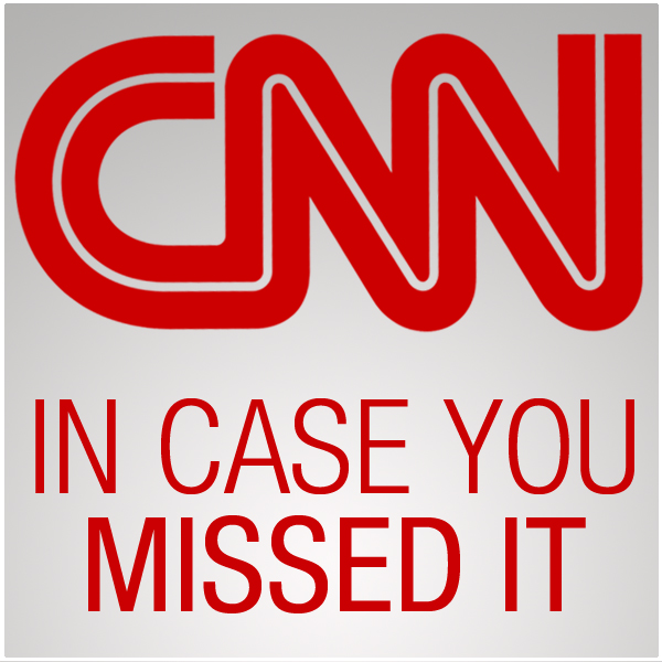 CNN In Case You Missed It (video)