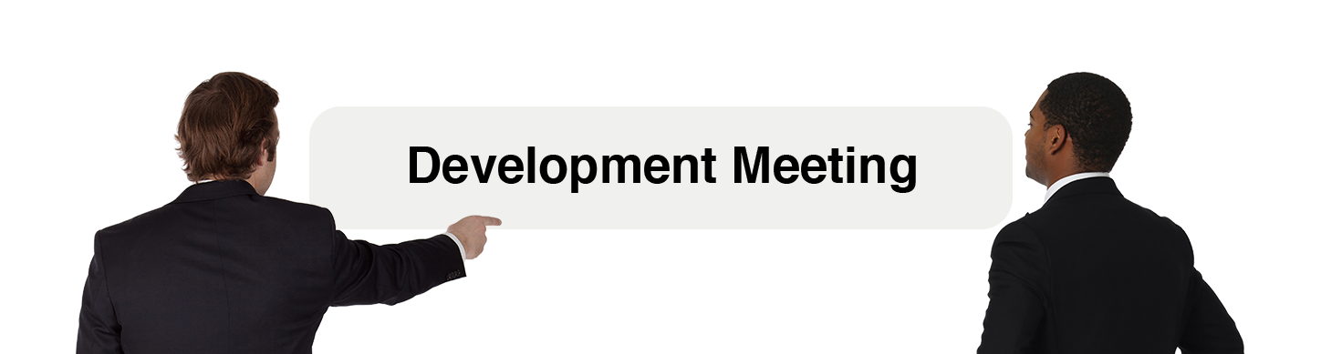 Development Meeting