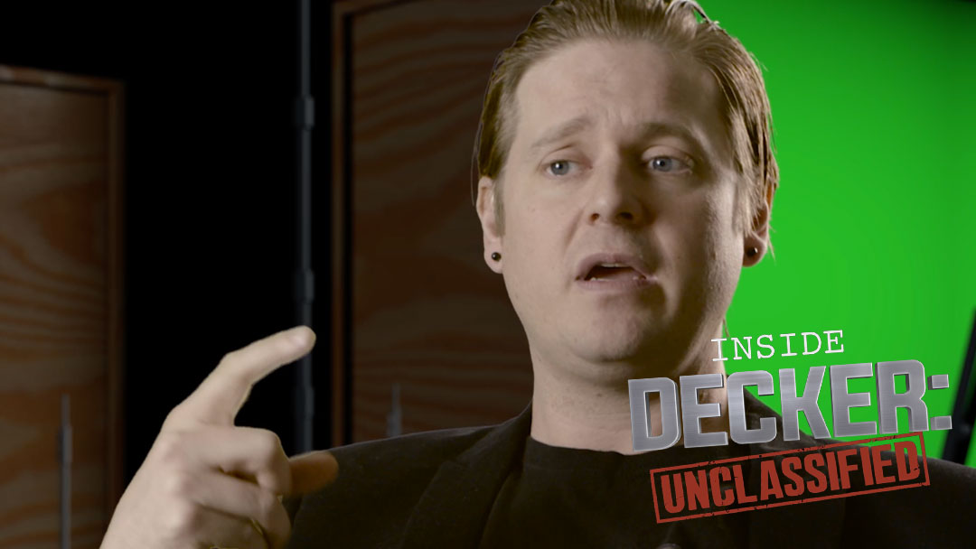 Inside Decker: The Butterfly Effect