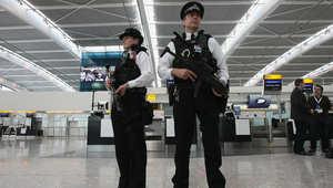 بريطانيا: اعتقال شاب بمطار هيثرو للاشتباه بتخطيطه لعمل إرهابي