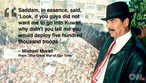 """مسؤول سابق بـCIA لـCNN: صدام حسين قال """"لست مجنونا لو أطلعتوني على حجم القوات التي ستحشد ضدي إذا دخلت الكويت لما فعلت ذلك"""""""