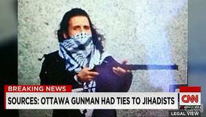 """مصادر لـCNN: منفذ هجوم أوتاوا على علاقة بـ""""جهاديين"""" سافر أحدهم للقتال في سوريا"""