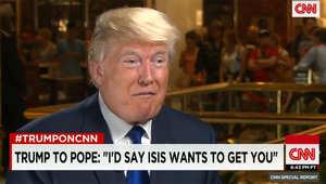 ترامب لـCNN: إذا التقيت بابا الفاتيكان سأحذره من داعش الذي يحلم بالوصول إلى إيطاليا