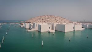 ادخل اللوفر في أبو ظبي..بُني بمئات ملايين الدولارات