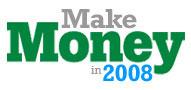 Make Money in 2008