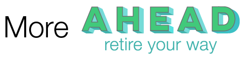 More Ahead: Retire Your Way