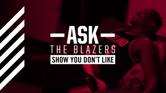 Ask the Blazers: What's A Show Everyone Likes That You Don't?