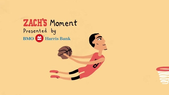 ZACH'S MOMENT: PRESENTED BY BMO HARRIS BANK