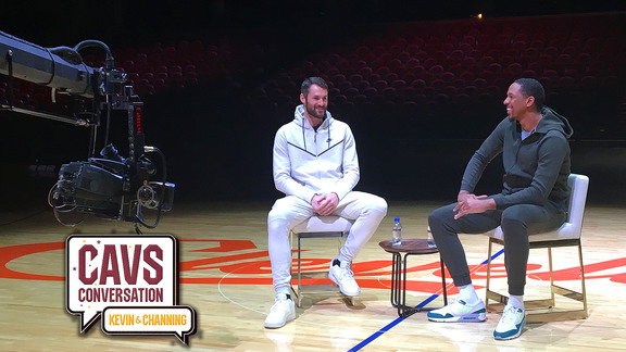Cavs Conversation: Kevin and Channing