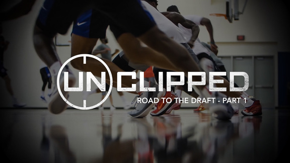 Unclipped: Road to the Draft pt. 1