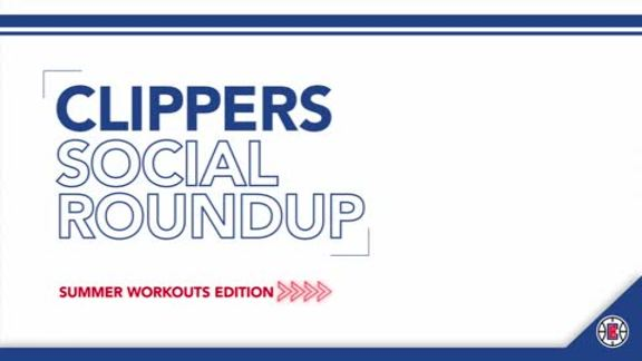 LA Clippers Social Roundup - Summer Workouts