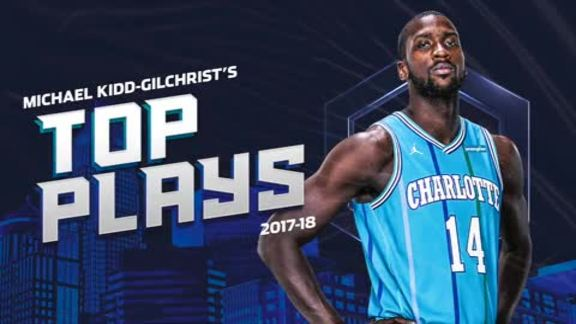 2017-18 Top Plays | Michael Kidd-Gilchrist - 5/7/18