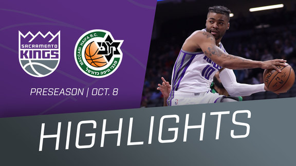 Kings vs Maccabi Haifa Preseason Highlights 10.8.18