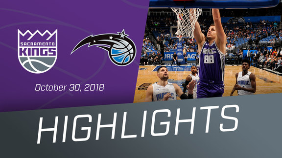 Kings vs Magic Highlights 10.30.18