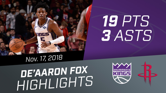 De'Aaron Fox (19 pts, 3 asts) vs Rockets 11.17.18