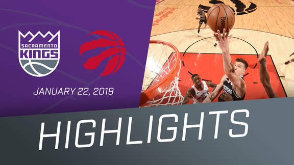 Kings vs Raptors Highlights 1.22.19