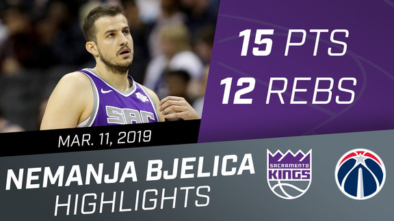 Nemanja Bjelica (15 pts, 12 rebs) vs Wizards 3.11.19