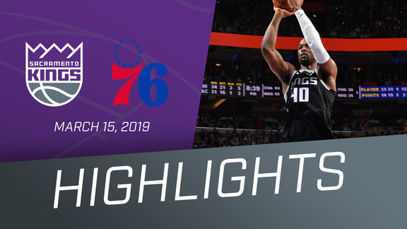 Kings vs Sixers Highlights 3.15.19