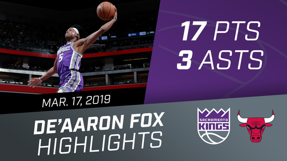 De'Aaron Fox (17 pts) vs Bulls 3.17.19
