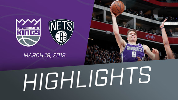 Kings vs Nets Highlights 3.19.19