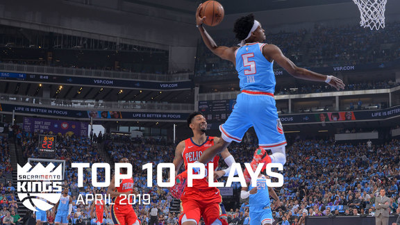 Kings Top 10 Plays - April 2019