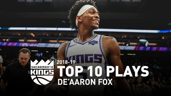 2018-19 De'Aaron Fox Top 10 Plays