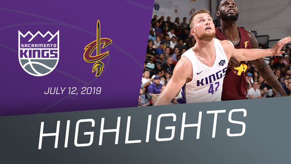 Kings vs Cavaliers Highlights 7.12.19