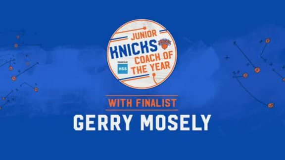 Junior Knicks Coach of the Year Presented by HSS | Finalist Gerry Mosely