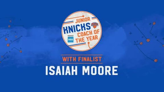 Junior Knicks Coach of the Year Presented by HSS | Finalist Isaiah Moore