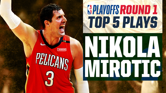 Nikola Mirotic's Top 5 Plays from Round 1