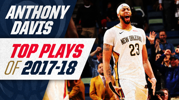 Anthony Davis' Top Plays of 2017-18 Season