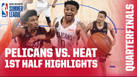 Pelicans-Heat 1st Half Highlights | Summer League Quarterfinals