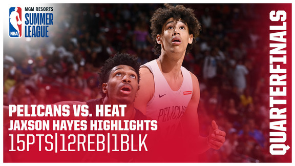 Jaxson Hayes Scores 15 in Summer League Quarterfinals | Pelicans-Heat Highlights