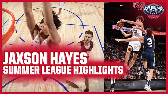 Pelicans Jaxson Hayes Highlights from 2019 NBA Summer League