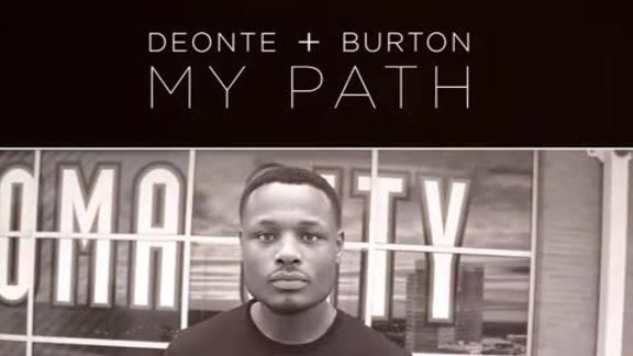 Deonte Burton - My Path